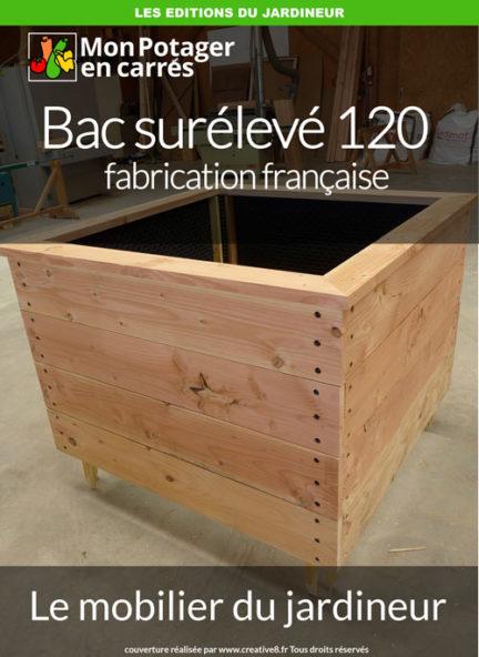 Potager surélevé de 1m20 par 1m20 de fabrication française.